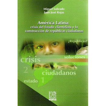 Latin America: crisis of the clientelist state and the construction of citizen republics