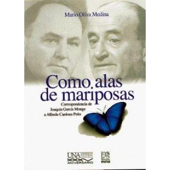 Like butterfly wings: correspondence Joaquín García Monge to Alfredo Cardona Peña