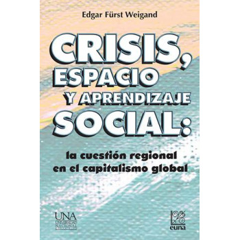 Crisis, space and social learning: the regional question in global capitalism