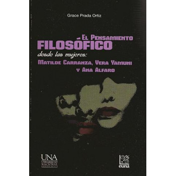 Philosophical thought from women: Matilde Carranza, Vera Yamuni and Ana Alfaro
