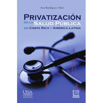 Privatization of public health in Costa Rica and Latin America
