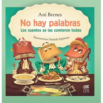 NO HAY PALABRAS LOS CUENTOS SE LAS COMIERON TODAS