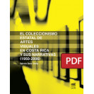 The state collecting of visual arts in Costa Rica and its narratives (1950-2006) (PDF digital book)