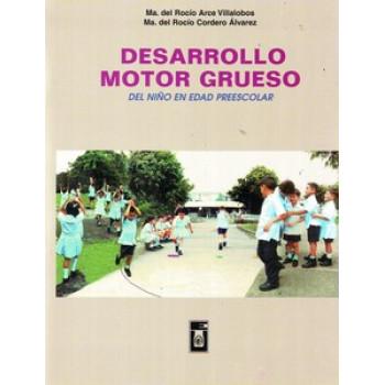 DESARROLLO MOTOR GRUESO DEL NIÑO EN EDAD PREESCOLAR (VERSION IMPRESA)