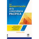LA RECONSTITUCIÓN DE LA CONVIVENCIA PACIFICA