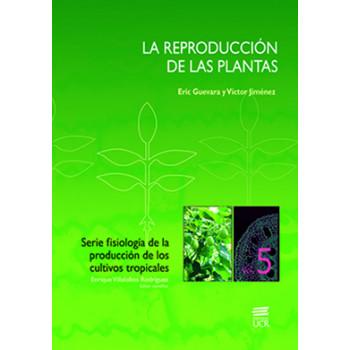 LA REPRODUCCION DE LAS PLANTAS VOL. 5