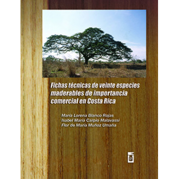 Datasheets Of Twenty Timber Species Of Commercial Importance In Costa Rica