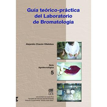 GUIA TEORICO-PRACTICA DEL LABORATORIO DE BROMATOLOGIA (VERSION IMPRESA)