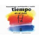 CONOCIMIENTO,PARTICIPACION Y CAMBIO TIEMPO EN EL AULA (VERSION IMPRESA)
