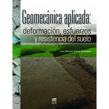 GEOMECANICA APLICADA DEFORMACION ESFUERZOS Y RESISTENCIA DEL SUELO (VERSION IMPRESA)