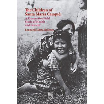 The Children of Santa María Cauqué. A Prospective Field Study of Health and Growth