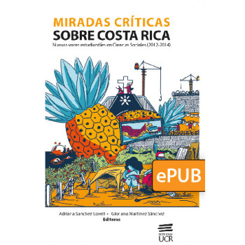 Critical looks on Costa Rica. New student voices in Social Sciences (2012-2014) (EPUB DIGITAL BOOK)