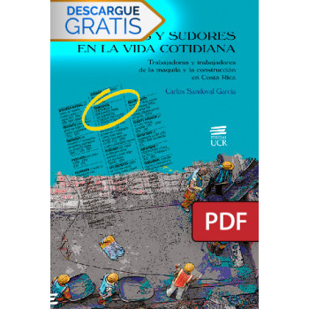 Dreams and sweats in everyday life. Maquila workers and construction workers in Costa Rica (DIGITAL BOOK PDF)
