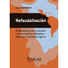 Refeudalization. Social inequality, economy and political culture in Latin America in the early 21st century