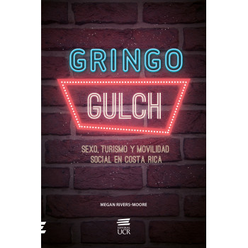 Gringo Gulch: sex, tourism and social mobility in Costa Rica
