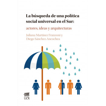 The search for a universal social policy in the South: actors, ideas and architectures