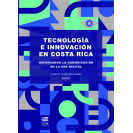 Technology and innovation in Costa Rica: rethinking communication in the digital age