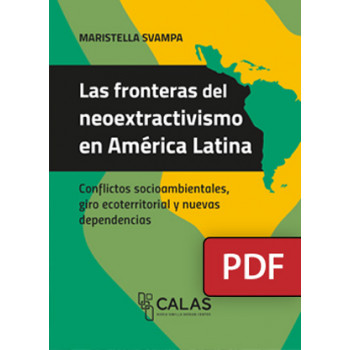 The borders of neoextractivism in Latin America. Socio-environmental conflicts, ecoterritorial turnaround and new dependencies (DIGITAL BOOK PDF)