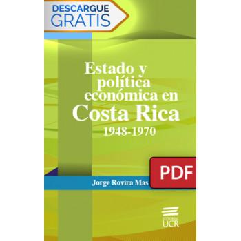 State and economic policy in Costa Rica: 1948-1970 (PDF digital book)
