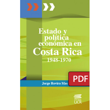 State and economic policy in Costa Rica: 1948-1970 (PDF digital book)
