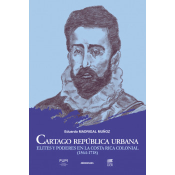 Carthage urban republic: elites and powers in colonial Costa Rica (1564-1718)