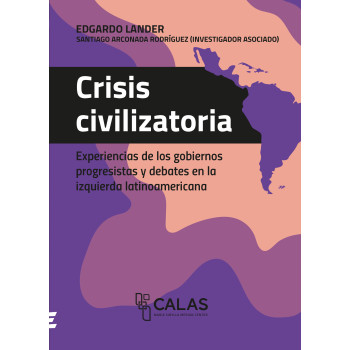 Civilization Crisis Experiences of progressive governments and debates in the Latin American left