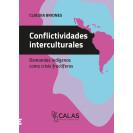 Intercultural conflicts. Indigenous demands as fruitful crises