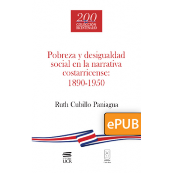 Poverty and social inequality in the Costa Rican narrative 1890-1950 (ePub digital book)