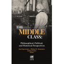 The Middle Class: Philosophical, Political, and Historical Perspectives