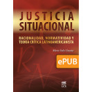 Situational justice: rationality, normativity and Latin Americanist critical theory (ePub digital book)
