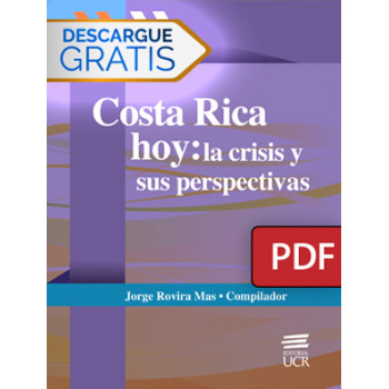 Costa Rica today: the crisis and its prospects (PDF digital book)