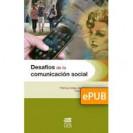 DESAFIOS DE LA COMUNICACION SOCIAL (LIBRO DIGITAL ePUB)
