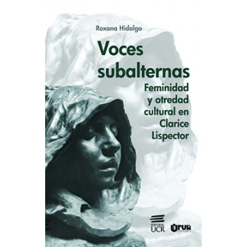 Subaltern Voices: Femininity and Cultural Opportunity In Clarice Lispector