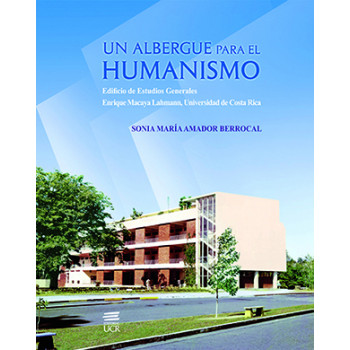 A Shelter For Humanism: General Studies Building Enrique Macaya Lahmann