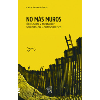 No More Walls: Foreclosure and Forced Migration in Central America