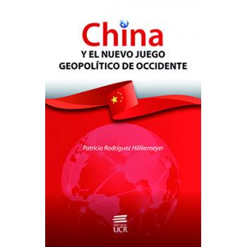CHINA Y EL NUEVO JUEGO GEOPOLITICO DE OCCIDENTE