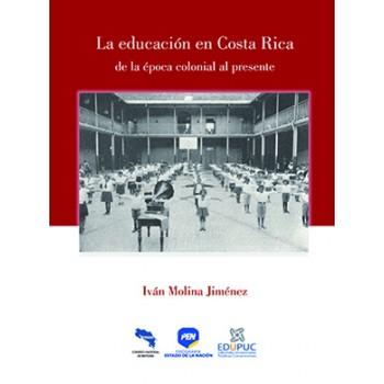 LA EDUCACION EN COSTA RICA DE LA EPOCA COLONIAL AL PRESENTE