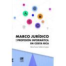 MARCO JURIDICO DE LA PROFESION INFORMATICA EN COSTA RICA