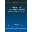 Social Crisis And Memories In Fight: Civil War In Costa Rica. 1940-1948