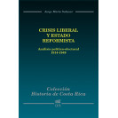 History Of Costa Rica: Liberal Crisis And Reformist State. Political-Electoral Analysis 1914-1949