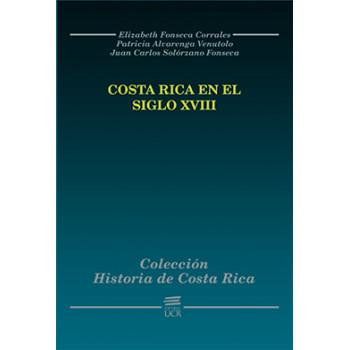 History Of Costa Rica: Costa Rica In The Eighteenth Century