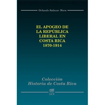 History Of Costa Rica: The Apogee Of The Liberal Republic In Costa Rica 1870-1914