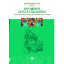 Costa Rican Images: Francisco Maria Nuñez Chronicles. Jose J. Sanchez. Jose Antonio Zavaleta