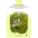 Tropical Travel: The Representation of Central America in the 19th Century: Facsimiles of Illustrated Texts (1854-1895)