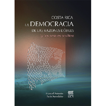 Costa Rica: the democracy of the weak reasons (and the hidden passages)