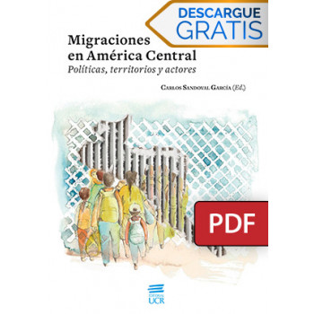 MIGRATIONS IN CENTRAL AMERICA POLICIES TERRITORIES AND ACTORS