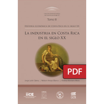 Economic history of Costa Rica in the 20th century. The industry in Costa Rica in the 20th century. Volume III