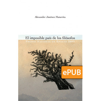The impossible country of philosophers: the philosophical discourse and the invention of Costa Rica (EPUB DIGITAL BOOK)