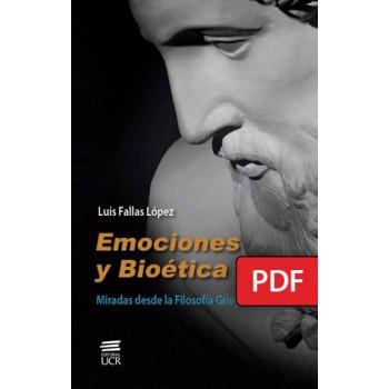 EMOCIONES Y BIOETICA: MIRADAS DESDE LA FILOSOFÍA GRIEGA (LIBRO DIGITAL PDF)