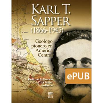 Karl T. Sapper (1866-1945) Pioneer Geologist in Central America (EPUB DIGITAL BOOK)